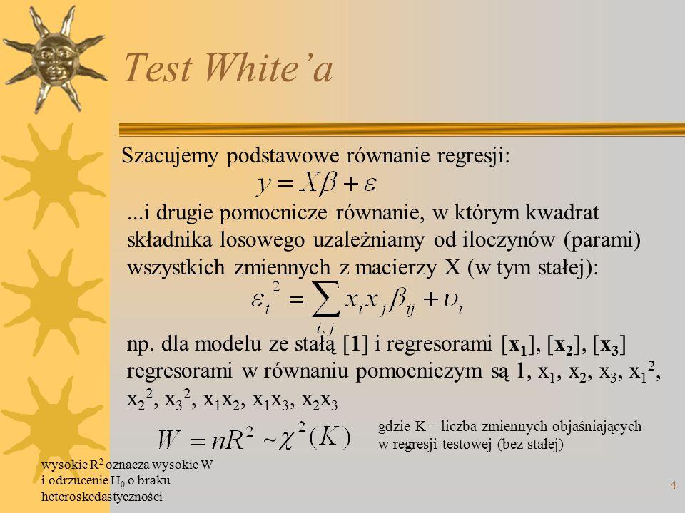 Test White'a 4 Szacujemy podstawowe równanie regresji:...i drugie pomocnicze równanie, w którym kwadrat składnika losowego uzależniamy od iloczynów (parami) wszystkich zmiennych z macierzy X (w tym stałej): np.