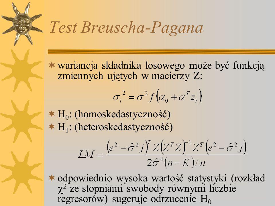 Test Breuscha-Pagana  wariancja składnika losowego może być funkcją zmiennych ujętych w macierzy Z:  H 0 : (homoskedastyczność)  H 1 : (heteroskedastyczność)  odpowiednio wysoka wartość statystyki (rozkład   ze stopniami swobody równymi liczbie regresorów) sugeruje odrzucenie H 0