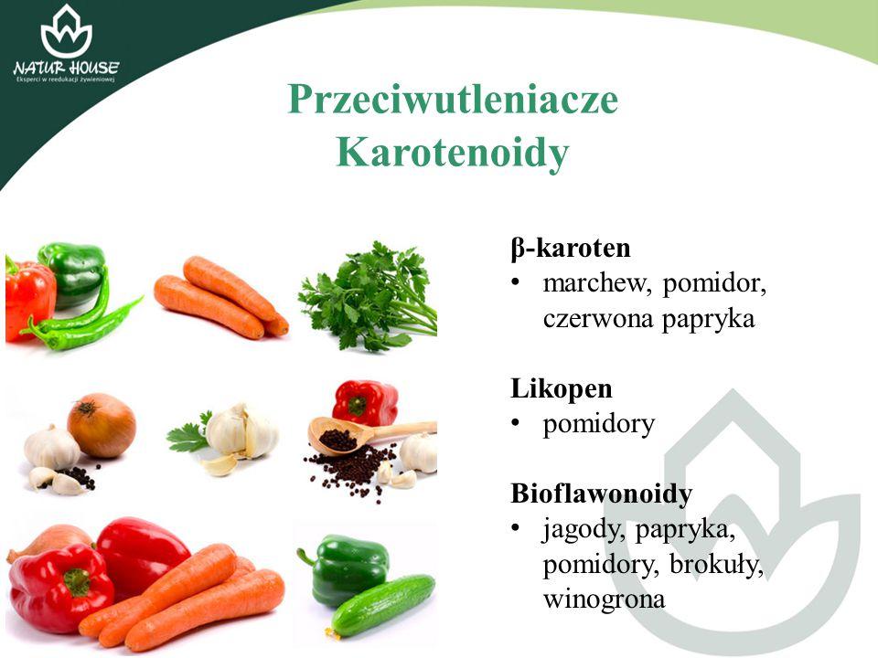 β-karoten marchew, pomidor, czerwona papryka Likopen pomidory Bioflawonoidy jagody, papryka, pomidory, brokuły, winogrona Przeciwutleniacze Karotenoid