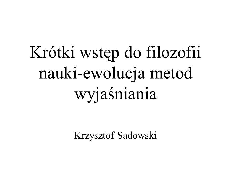 Krótki wstęp do filozofii nauki-ewolucja metod wyjaśniania Krzysztof Sadowski
