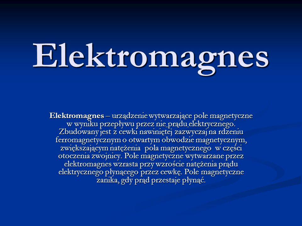 Elektromagnes Elektromagnes – urządzenie wytwarzające pole magnetyczne w wyniku przepływu przez nie prądu elektrycznego. Zbudowany jest z cewki nawini