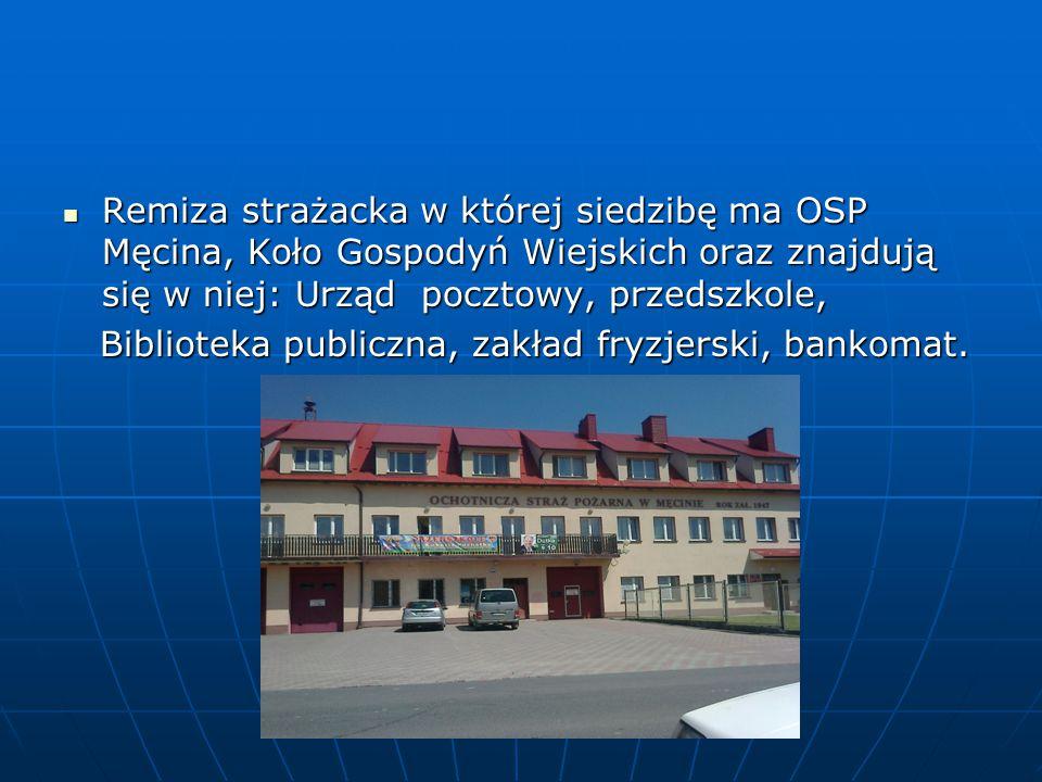 Remiza strażacka w której siedzibę ma OSP Męcina, Koło Gospodyń Wiejskich oraz znajdują się w niej: Urząd pocztowy, przedszkole, Remiza strażacka w której siedzibę ma OSP Męcina, Koło Gospodyń Wiejskich oraz znajdują się w niej: Urząd pocztowy, przedszkole, Biblioteka publiczna, zakład fryzjerski, bankomat.