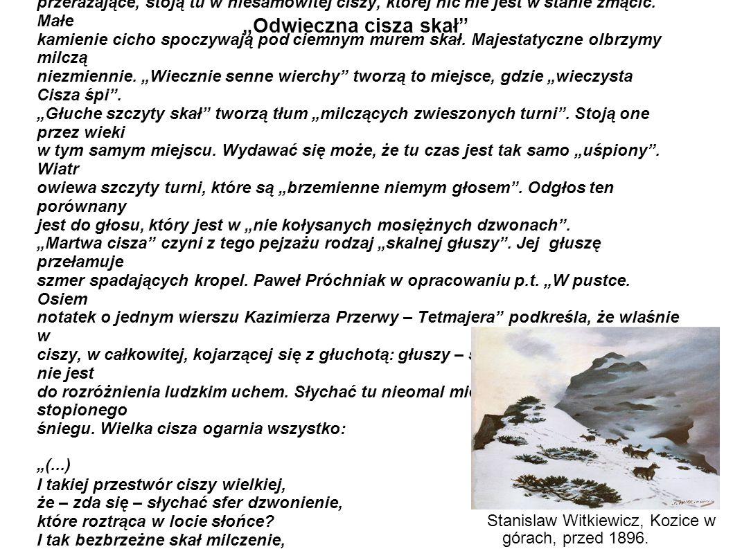 """""""Odwieczna cisza skał"""" Wysokie skały, opisywane przez Kazimierza Przerwę – Tetmajera, ponure i przerażające, stoją tu w niesamowitej ciszy, ktorej nic"""