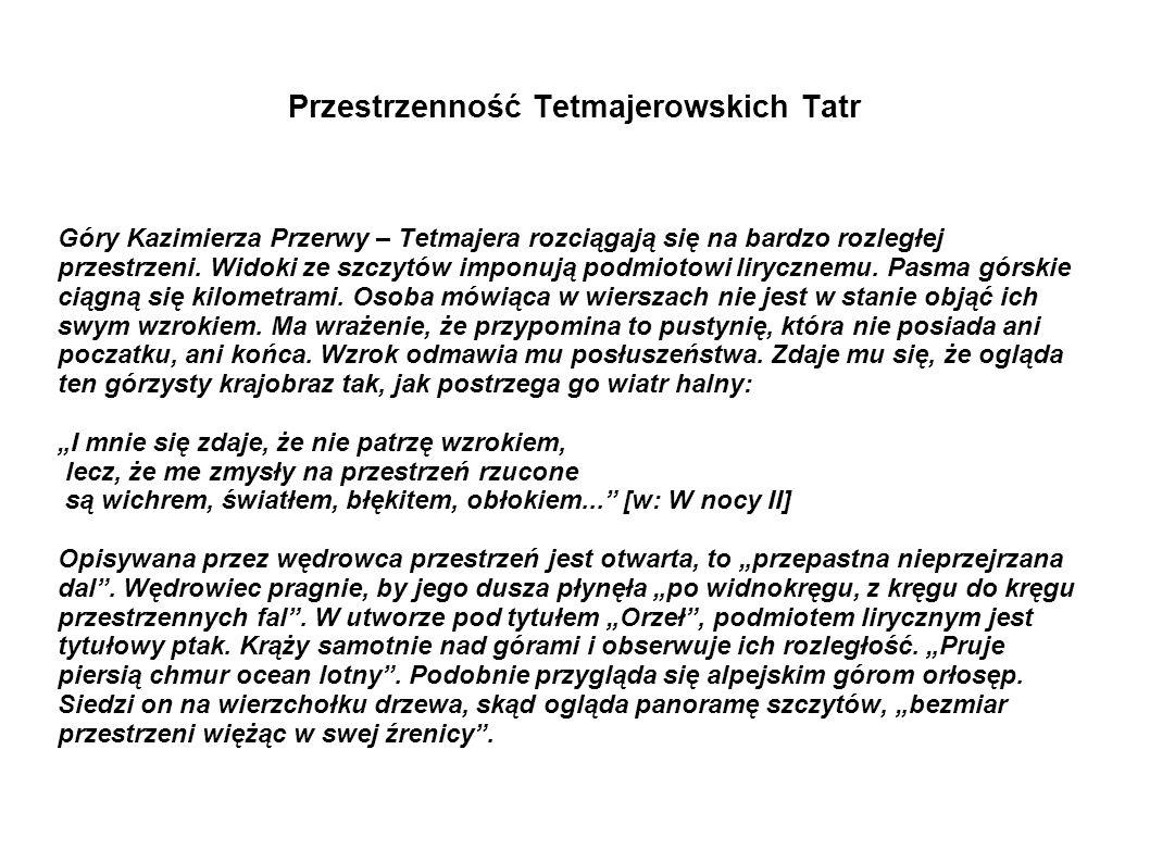 Przestrzenność Tetmajerowskich Tatr Góry Kazimierza Przerwy – Tetmajera rozciągają się na bardzo rozległej przestrzeni. Widoki ze szczytów imponują po