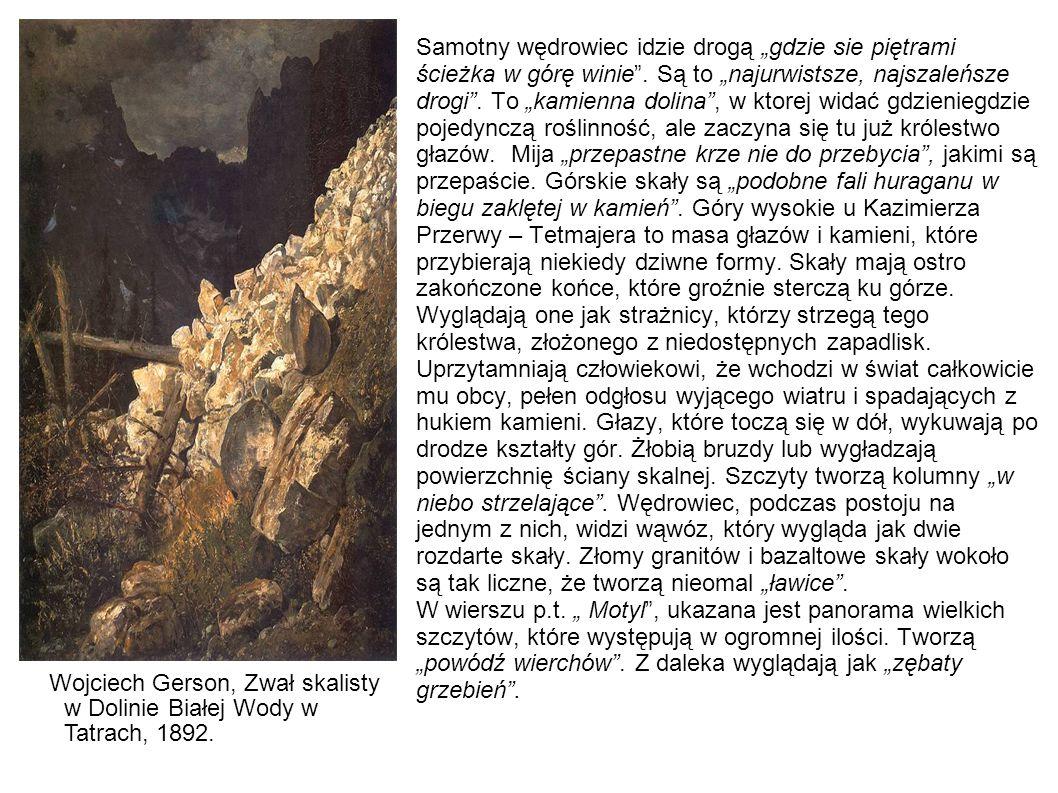 """""""Odwieczna cisza skał Wysokie skały, opisywane przez Kazimierza Przerwę – Tetmajera, ponure i przerażające, stoją tu w niesamowitej ciszy, ktorej nic nie jest w stanie zmącić."""