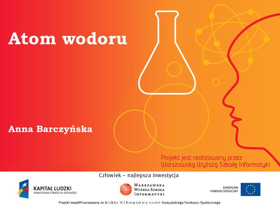 Atom wodoru Anna Barczyńska informatyka + 2