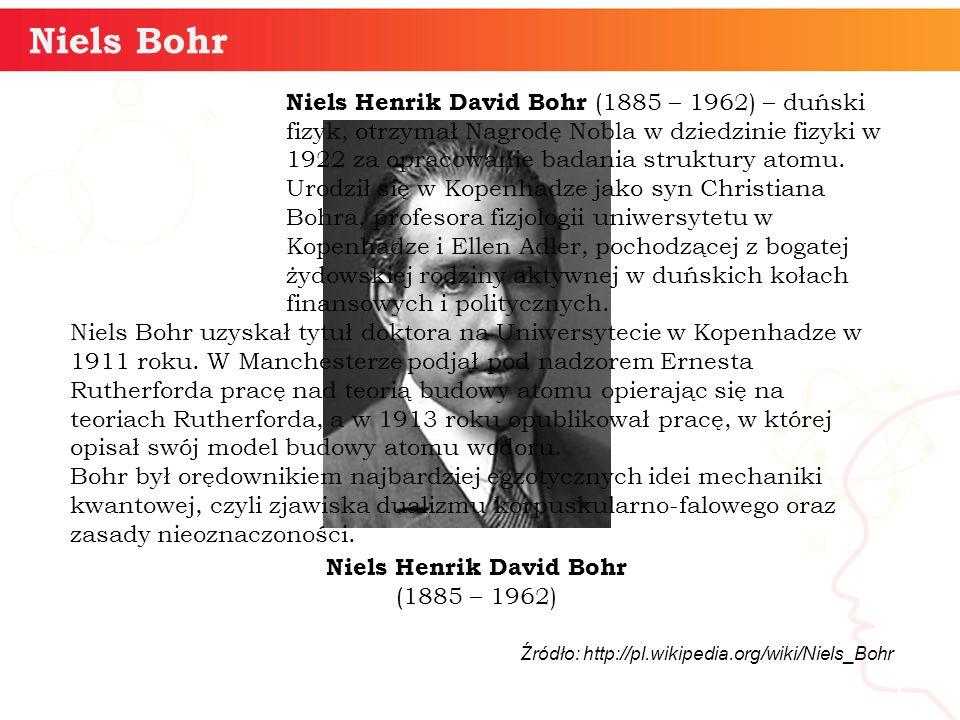 informatyka + 5 Niels Bohr Niels Henrik David Bohr (1885 – 1962) – duński fizyk, otrzymał Nagrodę Nobla w dziedzinie fizyki w 1922 za opracowanie bada