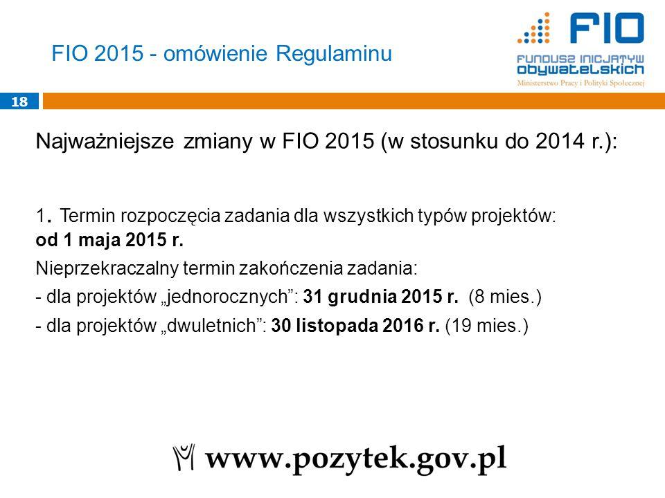18 Najważniejsze zmiany w FIO 2015 (w stosunku do 2014 r.): 1.