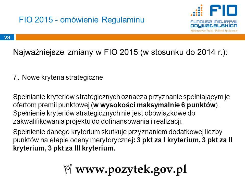 23 Najważniejsze zmiany w FIO 2015 (w stosunku do 2014 r.): 7.