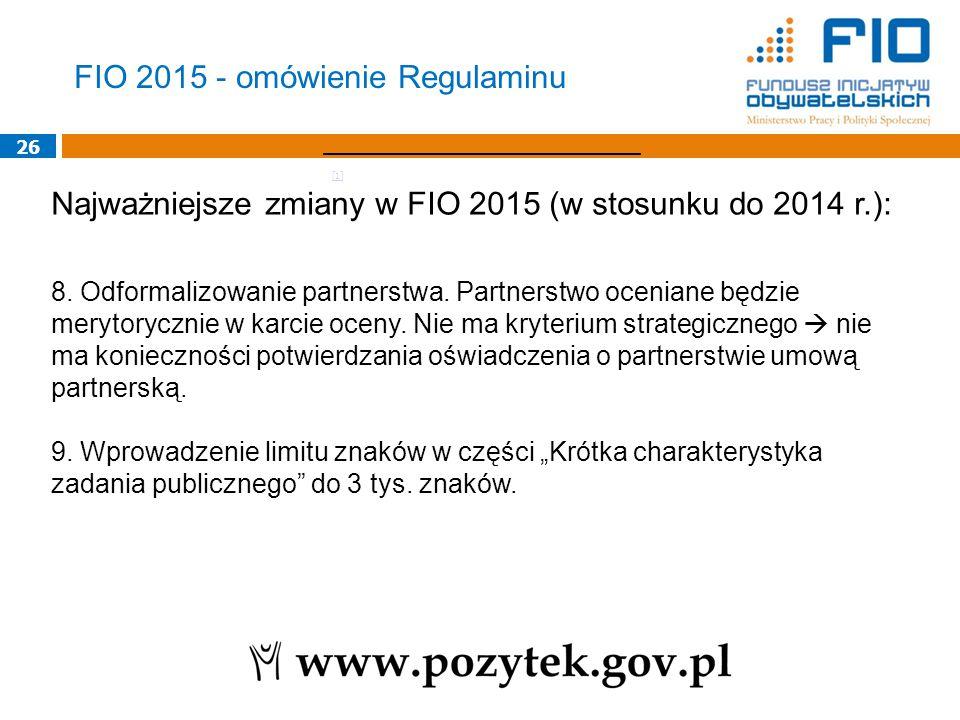 26 Najważniejsze zmiany w FIO 2015 (w stosunku do 2014 r.): 8.