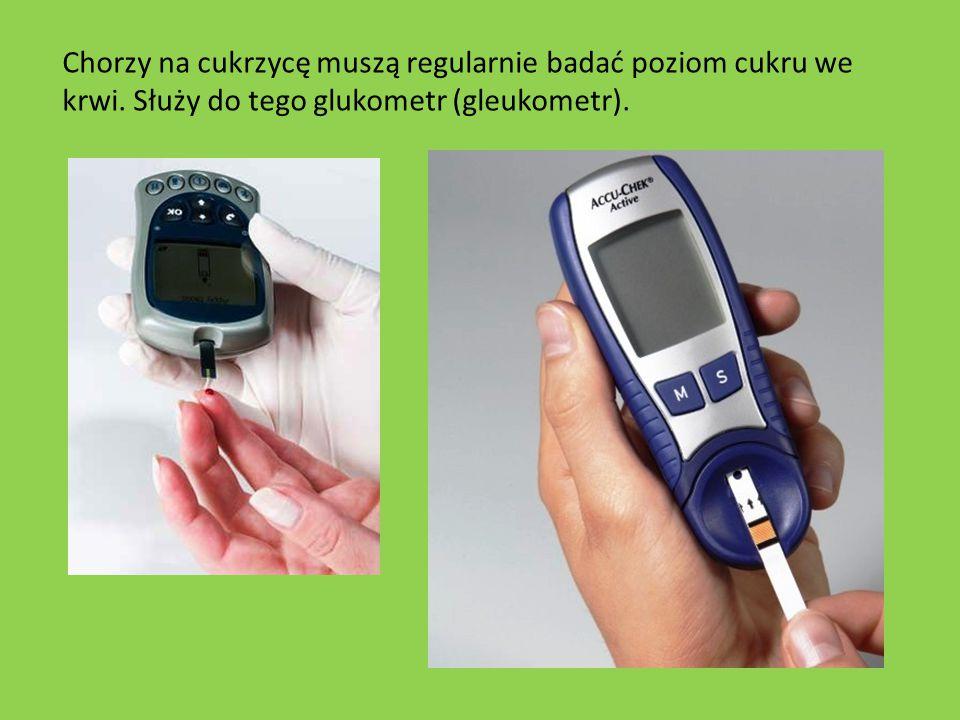 Chorzy na cukrzycę muszą regularnie badać poziom cukru we krwi. Służy do tego glukometr (gleukometr).