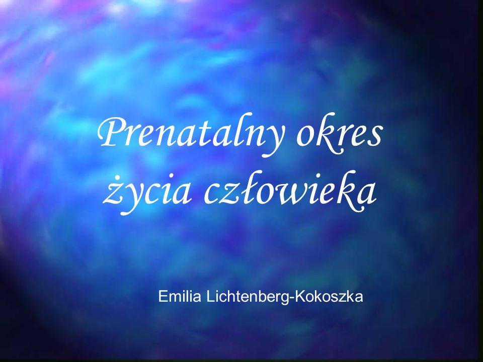 Prenatalny okres życia człowieka Emilia Lichtenberg-Kokoszka
