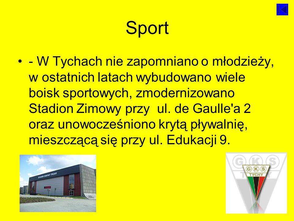 Sport - W Tychach nie zapomniano o młodzieży, w ostatnich latach wybudowano wiele boisk sportowych, zmodernizowano Stadion Zimowy przy ul.