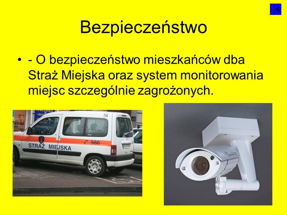 Bezpieczeństwo - O bezpieczeństwo mieszkańców dba Straż Miejska oraz system monitorowania miejsc szczególnie zagrożonych.