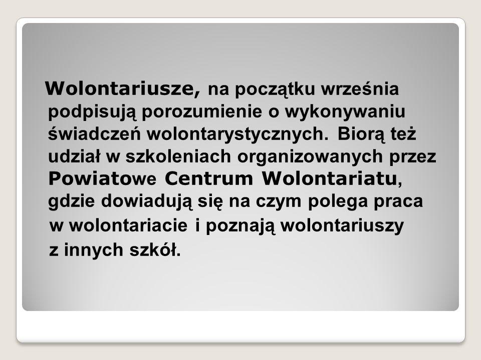 Wolontariusze, na początku września podpisują porozumienie o wykonywaniu świadczeń wolontarystycznych.