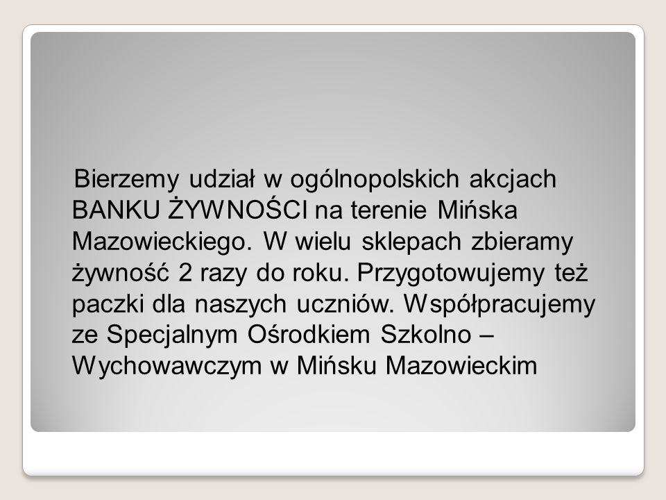 Bierzemy udział w ogólnopolskich akcjach BANKU ŻYWNOŚCI na terenie Mińska Mazowieckiego.