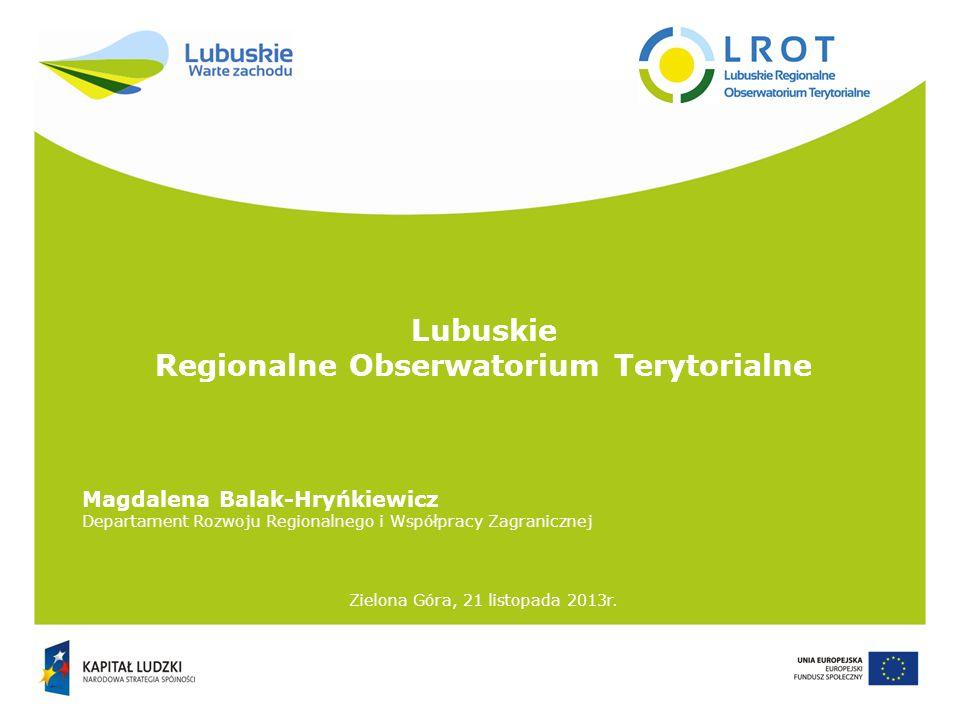 Lubuskie Regionalne Obserwatorium Terytorialne Zielona Góra, 21 listopada 2013r.