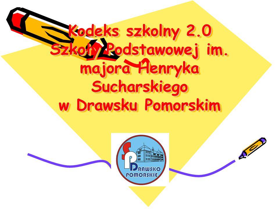 Kodeks szkolny 2.0 Szkoły Podstawowej im. majora Henryka Sucharskiego w Drawsku Pomorskim