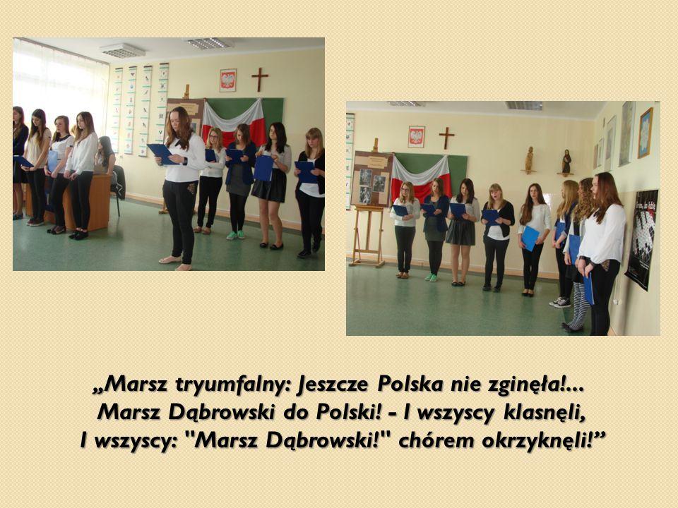 """""""Marsz tryumfalny: Jeszcze Polska nie zginęła!... Marsz Dąbrowski do Polski! - I wszyscy klasnęli, I wszyscy:"""