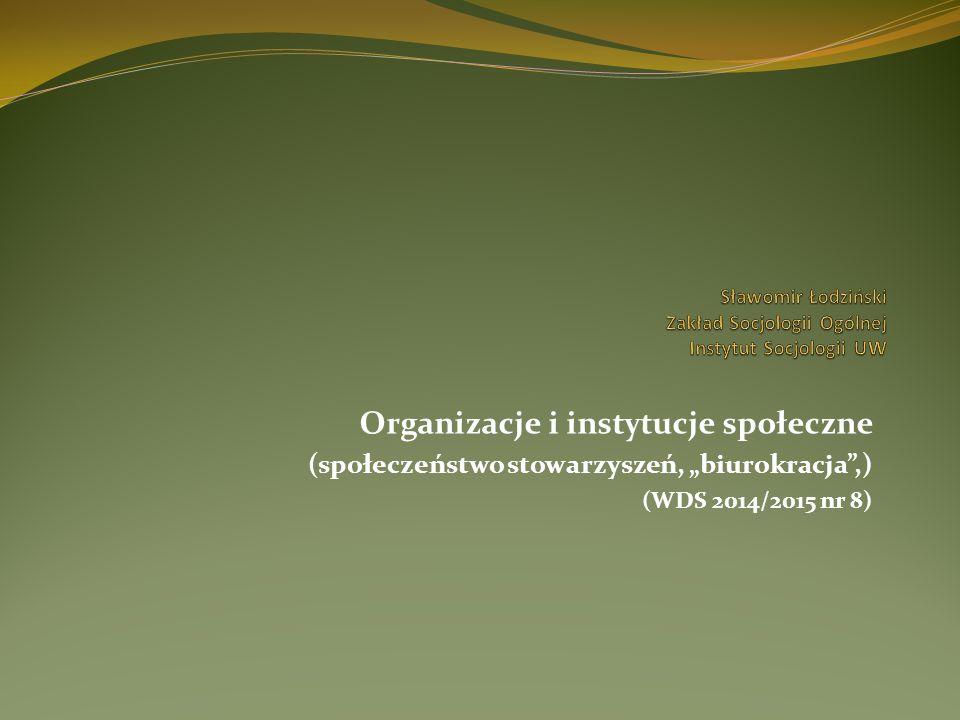 """Organizacje i instytucje społeczne (społeczeństwo stowarzyszeń, """"biurokracja"""",) (WDS 2014/2015 nr 8)"""
