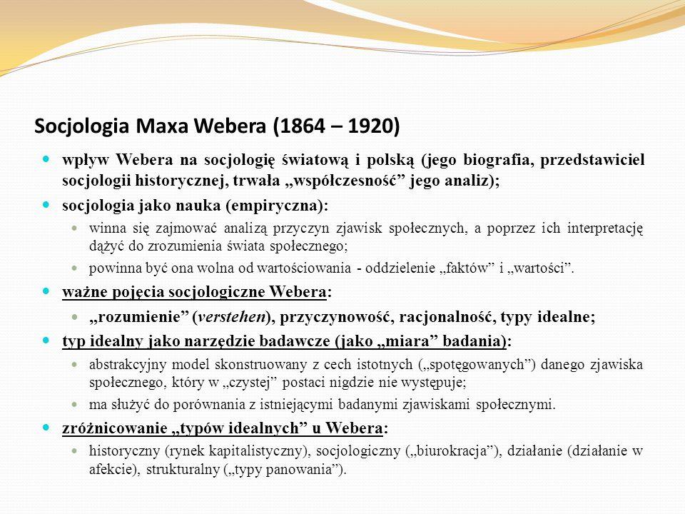 """Socjologia Maxa Webera (1864 – 1920) wpływ Webera na socjologię światową i polską (jego biografia, przedstawiciel socjologii historycznej, trwała """"wsp"""