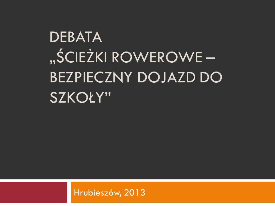 """DEBATA """"ŚCIEŻKI ROWEROWE – BEZPIECZNY DOJAZD DO SZKOŁY Hrubieszów, 2013"""