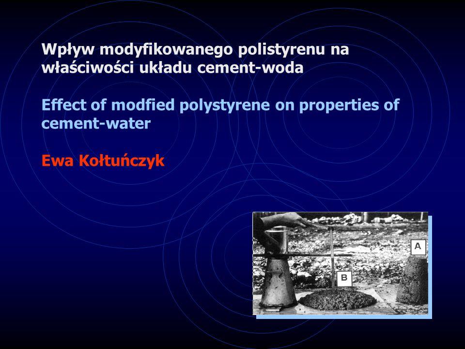 Wpływ modyfikowanego polistyrenu na właściwości układu cement-woda Effect of modfied polystyrene on properties of cement-water Ewa Kołtuńczyk