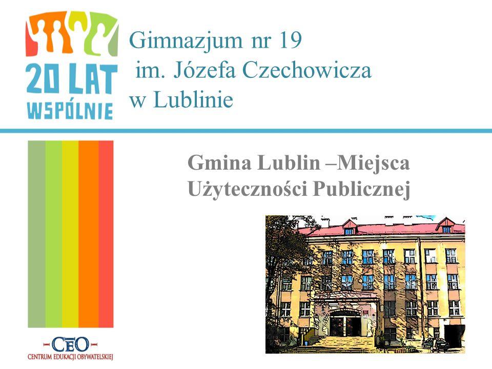 Gimnazjum nr 19 im. Józefa Czechowicza w Lublinie Gmina Lublin –Miejsca Użyteczności Publicznej