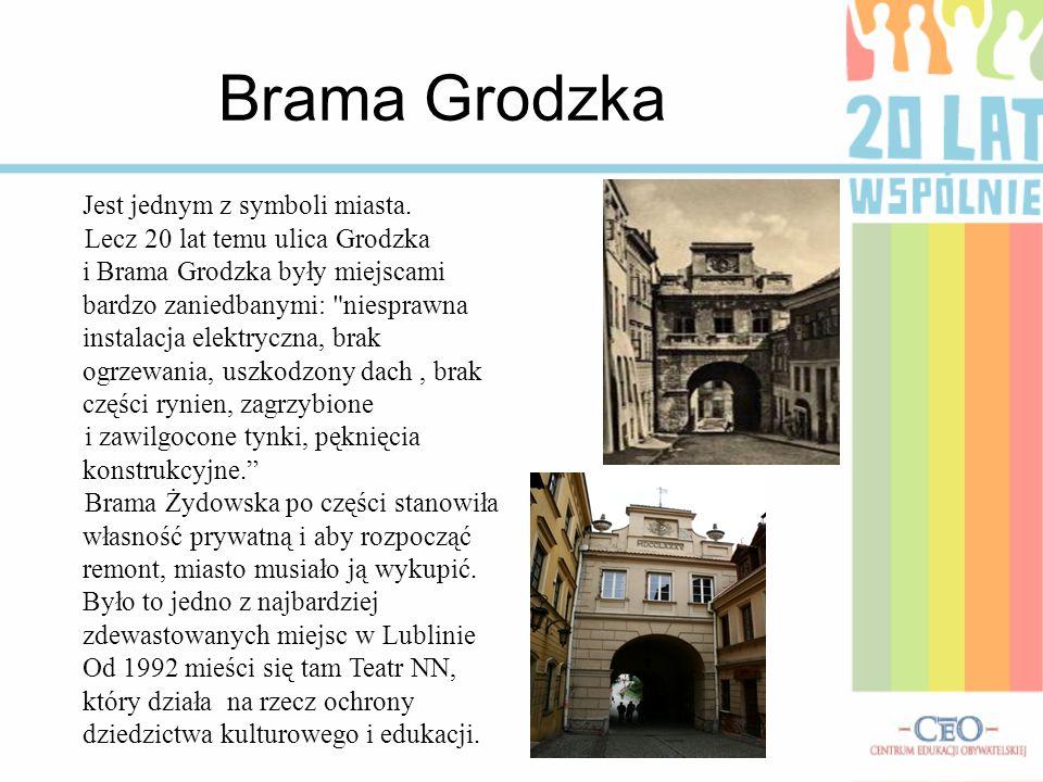 Brama Grodzka Jest jednym z symboli miasta.