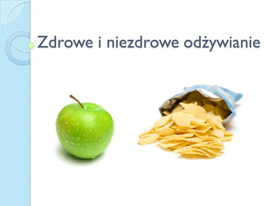 Zdrowe i niezdrowe odżywianie