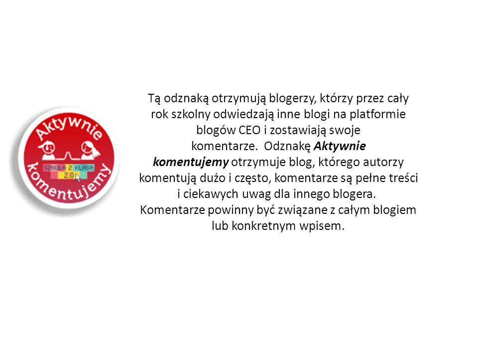 Tą odznaką otrzymują blogerzy, którzy przez cały rok szkolny odwiedzają inne blogi na platformie blogów CEO i zostawiają swoje komentarze. Odznakę Akt