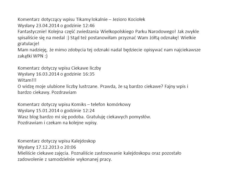 Komentarz dotyczący wpisu Tikamy lokalnie – Jezioro Kociołek Wysłany 23.04.2014 o godzinie 12:46 Fantastycznie.