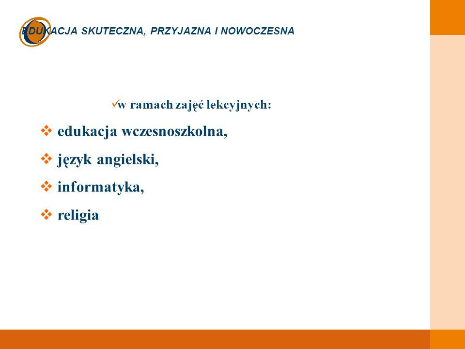 w ramach zajęć lekcyjnych:  edukacja wczesnoszkolna,  język angielski,  informatyka,  religia