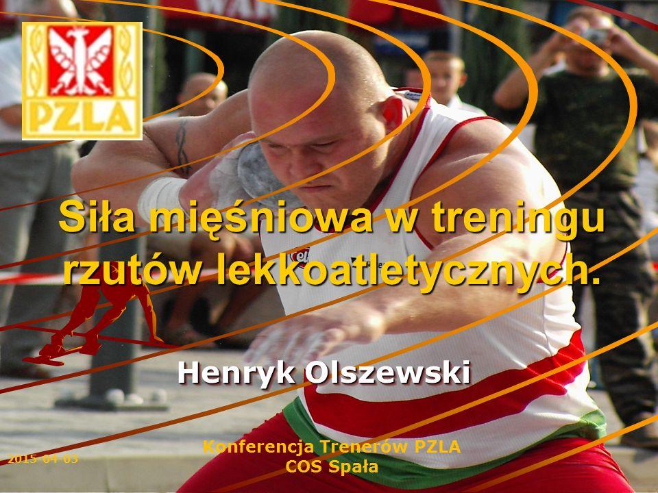 """2015-04-03 Konferencja Trenerów PZLA COS Spała """"Siła mięśniowa – sprawność siłowa człowieka – zdolność do pokonywania oporu zewnętrznego lub przeciwstawiania się mu, realizowana kosztem wysiłku mięśniowego ."""