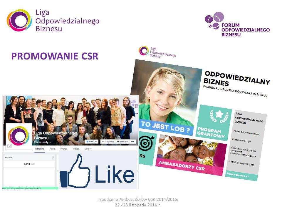 I spotkanie Ambasadorów CSR 2014/2015, 22 - 23 listopada 2014 r. PROMOWANIE CSR