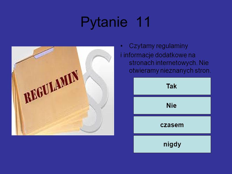 Pytanie 11 Czytamy regulaminy i informacje dodatkowe na stronach internetowych.