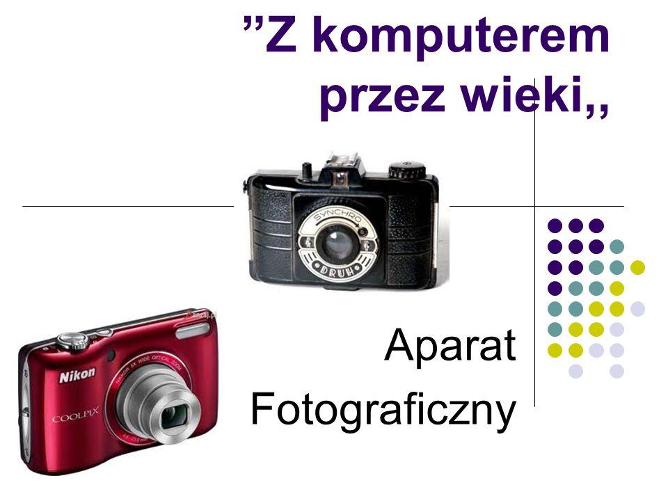 Z komputerem przez wieki,, Aparat Fotograficzny