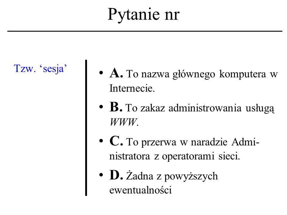 Pytanie nr Dokument hipertekst- owy A. To struktura zawierająca m.