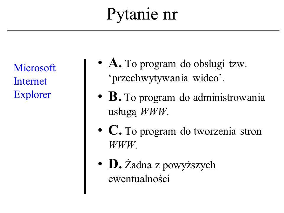 Pytanie nr Link, hiperłącze, hiperpołą- czenie A.