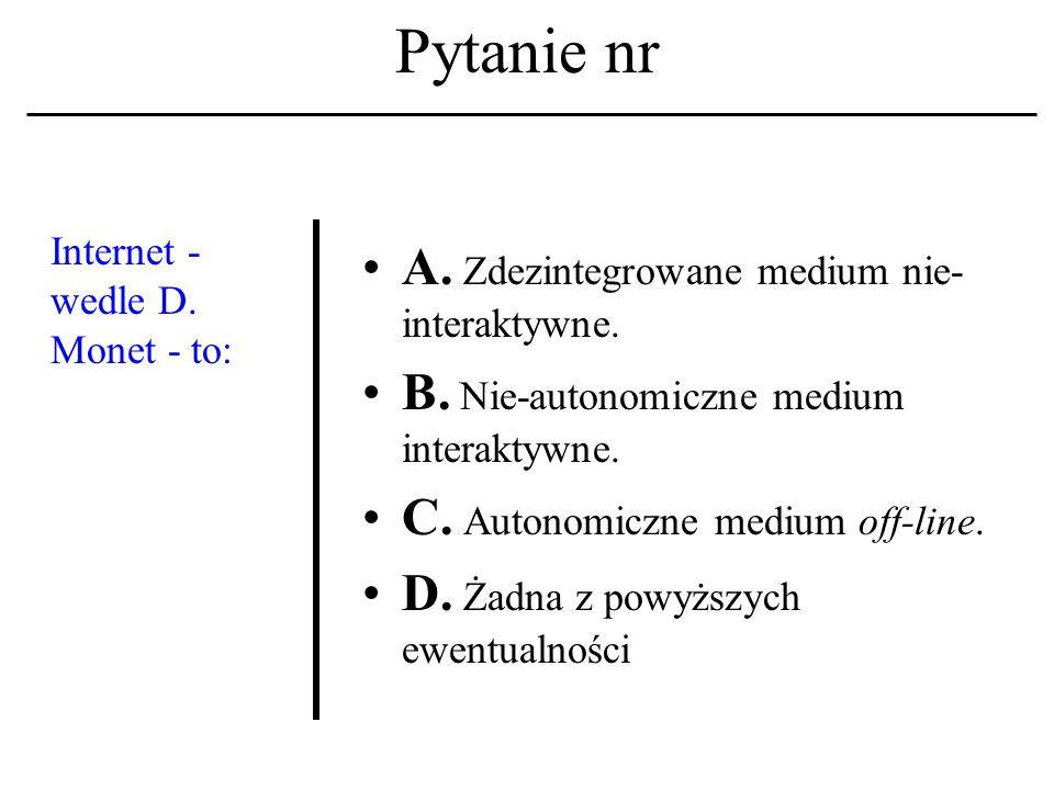 """Pytanie nr Tzw. """"hipernoma- dyzacja społeczeń- stwa : A."""