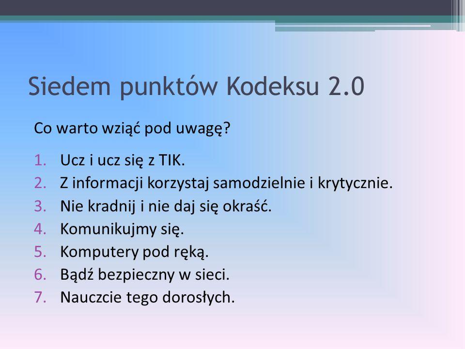 Siedem punktów Kodeksu 2.0 Co warto wziąć pod uwagę.