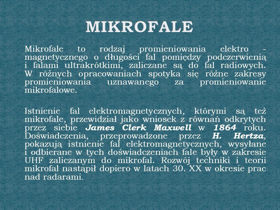 Mikrofale to rodzaj promieniowania elektro - magnetycznego o długości fal pomiędzy podczerwienią i falami ultrakrótkimi, zaliczane są do fal radiowych