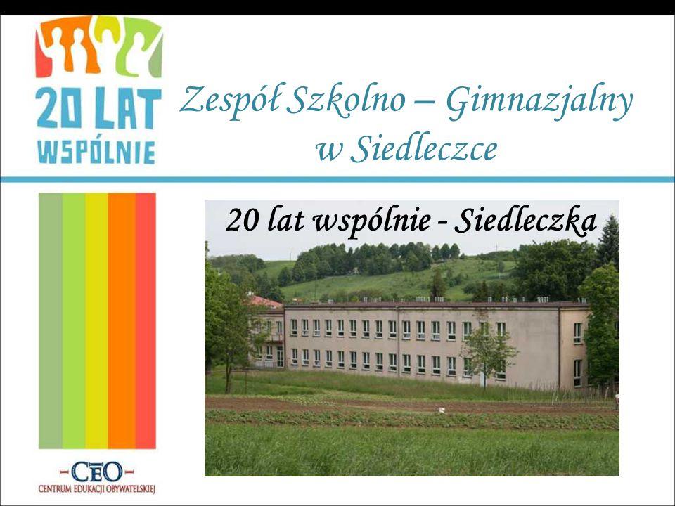 Zespół Szkolno – Gimnazjalny w Siedleczce 20 lat wspólnie - Siedleczka