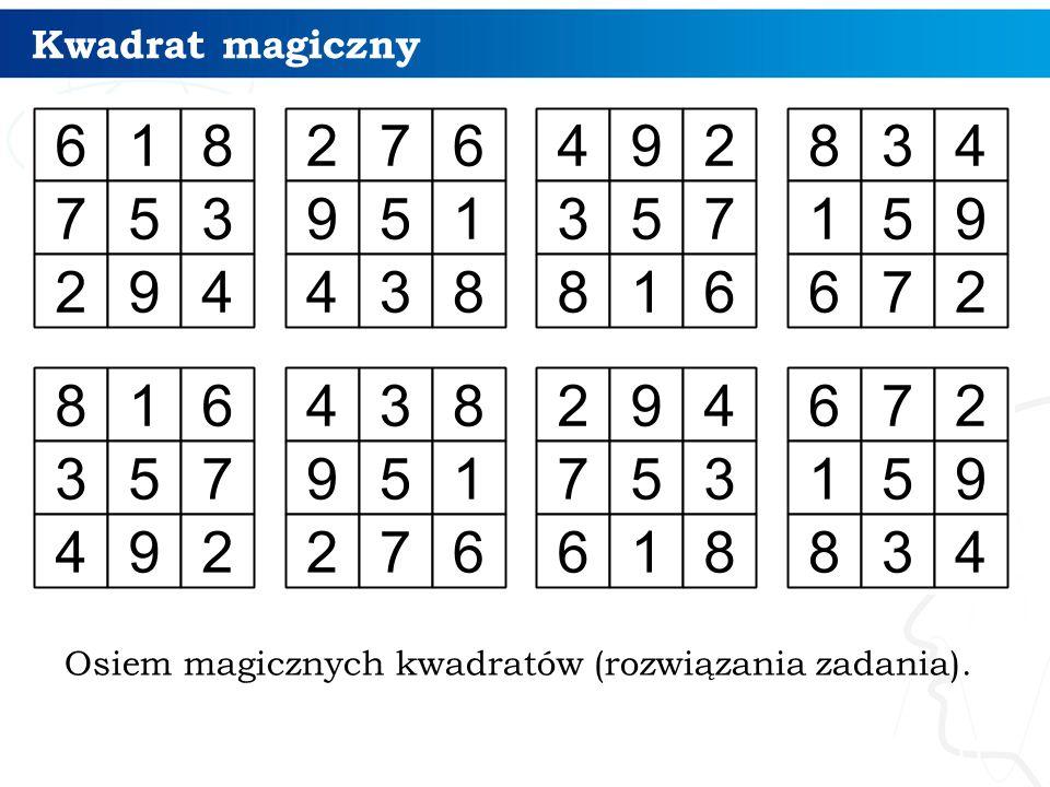 Kwadrat magiczny 11 Osiem magicznych kwadratów (rozwiązania zadania).