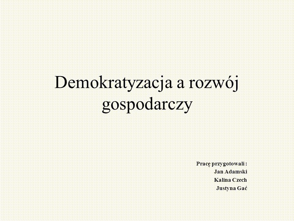 Teza: Rozwój pomimo demokratyzacji Ogólna opinia na temat badanej przez nas zależności polega na tym, iż wraz z pogłębianiem się demokracji rozwój staje się coraz bardziej utrudniony.
