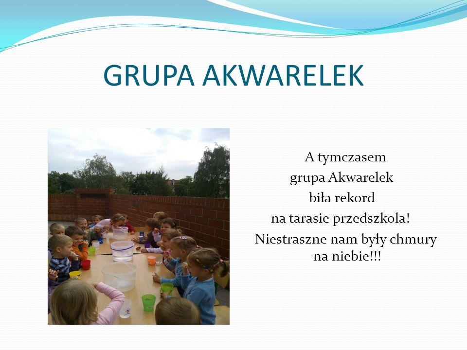 GRUPA AKWARELEK A tymczasem grupa Akwarelek biła rekord na tarasie przedszkola! Niestraszne nam były chmury na niebie!!!