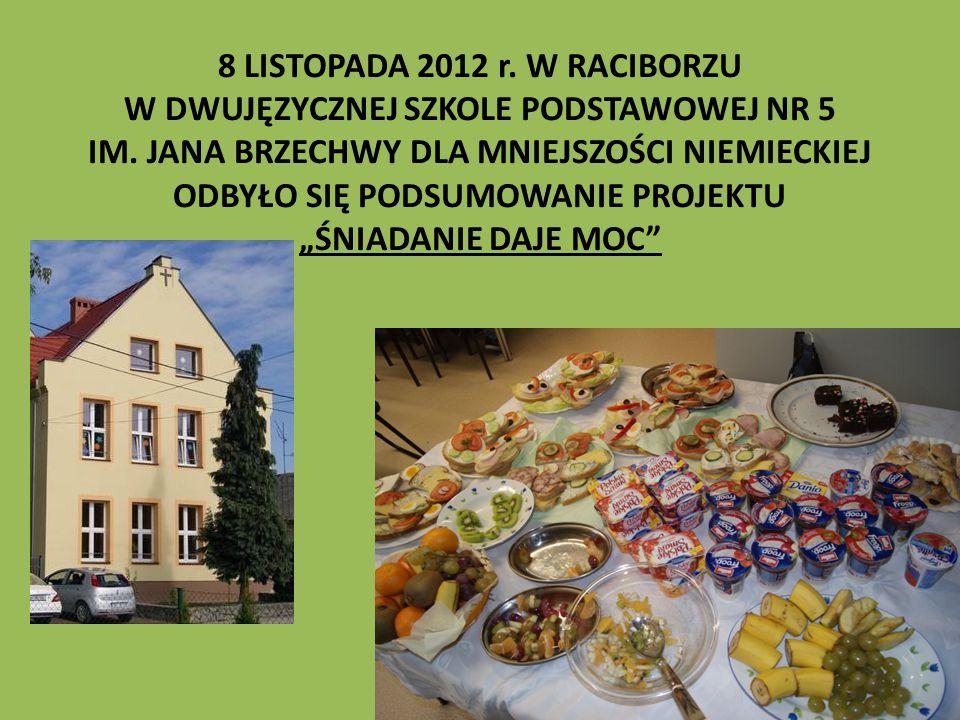 8 LISTOPADA 2012 r. W RACIBORZU W DWUJĘZYCZNEJ SZKOLE PODSTAWOWEJ NR 5 IM.