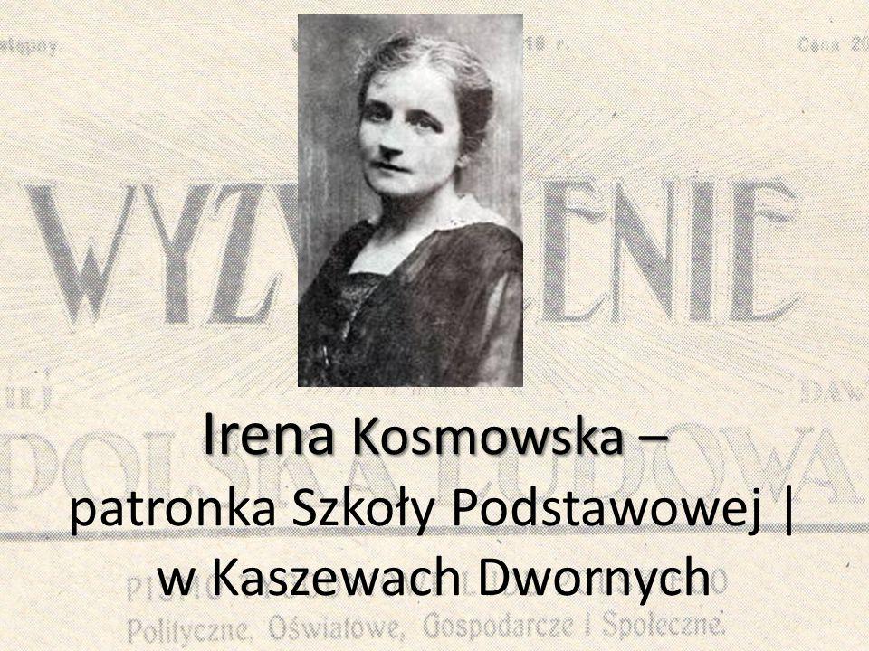 Irena Kosmowska – Irena Kosmowska – patronka Szkoły Podstawowej | w Kaszewach Dwornych