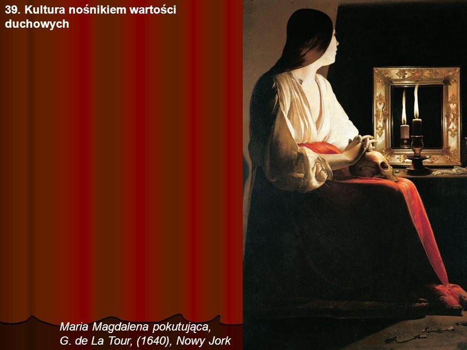 39. Kultura nośnikiem wartości duchowych Maria Magdalena pokutująca, G. de La Tour, (1640), Nowy Jork