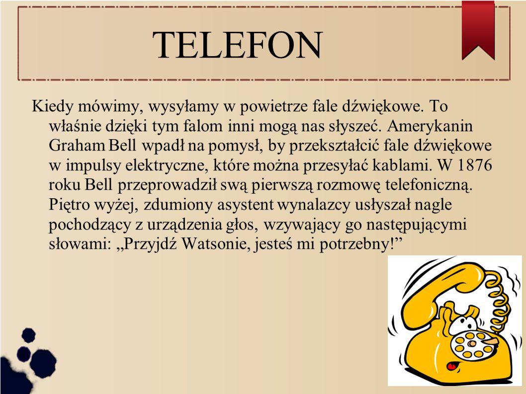 TELEFON Kiedy mówimy, wysyłamy w powietrze fale dźwiękowe.